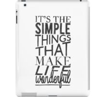 """""""Simple things make life Wonderful"""" Typographic Quote iPad Case/Skin"""