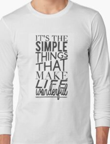 """""""Simple things make life Wonderful"""" Typographic Quote Long Sleeve T-Shirt"""