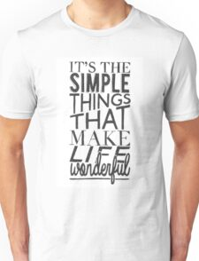 """""""Simple things make life Wonderful"""" Typographic Quote Unisex T-Shirt"""