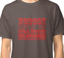 spanish inquisition | cult tv Classic T-Shirt