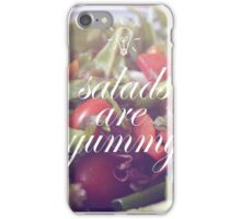 Salads Are Yummy iPhone Case/Skin
