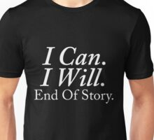 I can and will Unisex T-Shirt