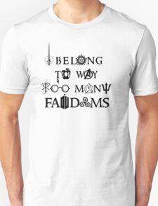 I Belong To Way Too Many Fandoms Unisex T-Shirt