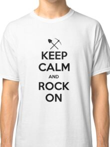 Keep Calm and Rock On Classic T-Shirt
