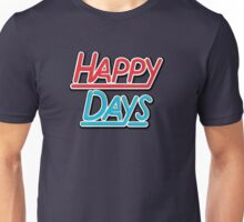 Happy Days Unisex T-Shirt