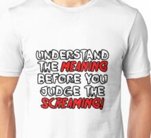 Screamo Understand The Meaning Unisex T-Shirt