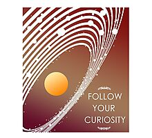 Follow Your Curiosity Photographic Print