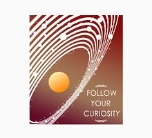 Follow Your Curiosity Unisex T-Shirt