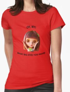 Blythe doll T-shirt:  What Big Eyes You Have! Womens Fitted T-Shirt