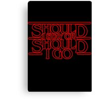 Stranger - Should i stay or should i go Canvas Print