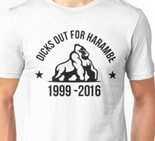 Dick Out For Harambe 1999 - 2016 Unisex T-Shirt