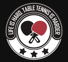 Life Is Hard, Table Tennis Is Harder Kids Clothes
