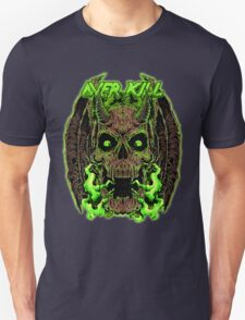 Over kill Unisex T-Shirt