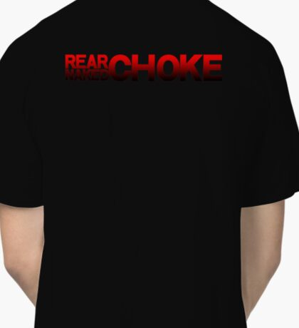 REAR NAKED CHOKE - Take the back.  Classic T-Shirt