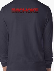 REAR NAKED CHOKE - Take the back.  Long Sleeve T-Shirt
