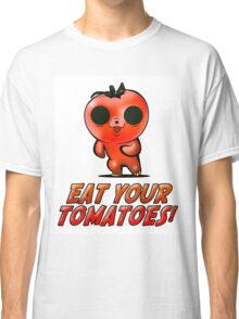 Eat Your Tomatoes Classic T-Shirt