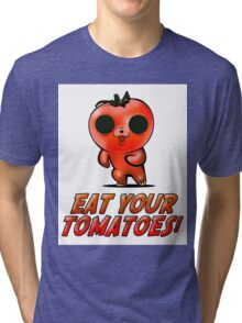 Eat Your Tomatoes Tri-blend T-Shirt