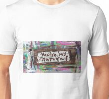 you're my natural Unisex T-Shirt