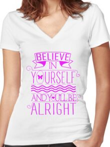 Believe In Yourself, And You'll Be Alright Women's Fitted V-Neck T-Shirt