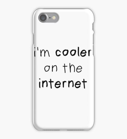 cooler on the internet iPhone Case/Skin