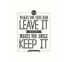 Whatever Makes You Smile, Keep It Art Print