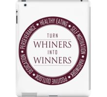 Turn Whiners Into Winners iPad Case/Skin
