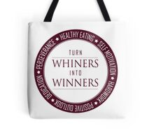 Turn Whiners Into Winners Tote Bag