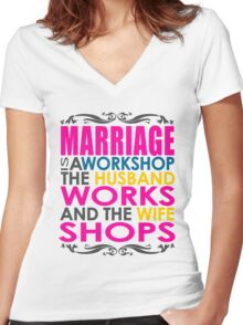 Marriage Is A Workshop, Husband Works, Wife Shops Women's Fitted V-Neck T-Shirt