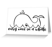 Every Once in A Whale Greeting Card