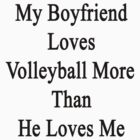 My Boyfriend Loves Volleyball More Than He Loves Me  by supernova23