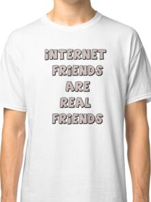 internet friends 3 Classic T-Shirt