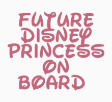Future Disney Princess On Board (Maternity) by sayers