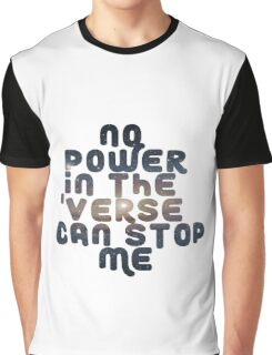 No Power in the 'Verse Can Stop Me Graphic T-Shirt