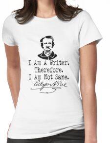 I Am A Writer, Edgar Allen Poe Womens Fitted T-Shirt