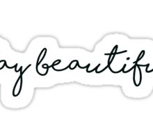 Stay Beautiful Sticker