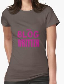 I Am A Blog Writter - Tshirts & Hoodies  Womens Fitted T-Shirt