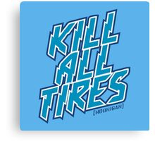 Kill All Tires Canvas Print