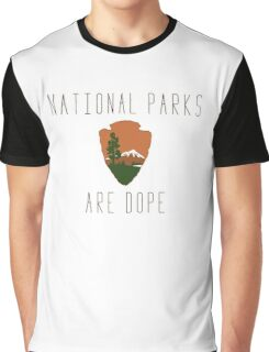 National Parks are Dope Graphic T-Shirt