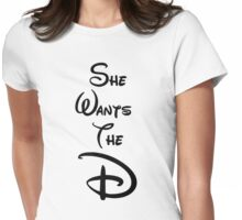 """She Wants the """"D"""" Womens Fitted T-Shirt"""