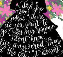 Alice in Wonderland Quote Silloette  Sticker