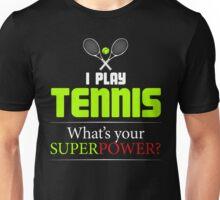 Tennis Superpower Unisex T-Shirt
