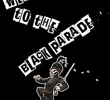 WELCOME TO THE BLACK PARADE by Zorro66