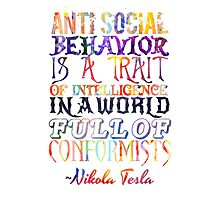 Watercolor-Anti Social Behavior, Nikola Tesla Quote Photographic Print