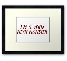 Dexter - I'm a very neat monster Framed Print