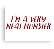 Dexter - I'm a very neat monster Canvas Print
