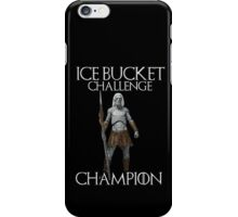White walkers - ALS ice bucket challenge champion iPhone Case/Skin