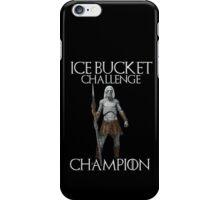 White walkers - ALS ice bucket challenge champion iPhone Case/Skin