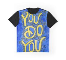 You Do You Watercolor Painting Graphic T-Shirt