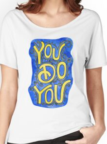 You Do You Watercolor Sticker Women's Relaxed Fit T-Shirt