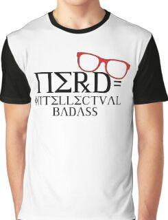 Nerd = Intellectual Badass Graphic T-Shirt